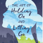 art-of-holding-on-and-letting-go